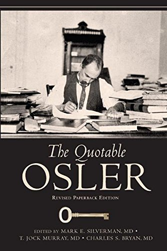 [The Quotable Osler] (By: Sir William Osler) [published: September, 2007]
