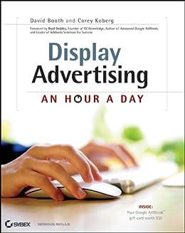 Display Advertising: An Hour a Day von [Booth, David, Koberg, Corey]