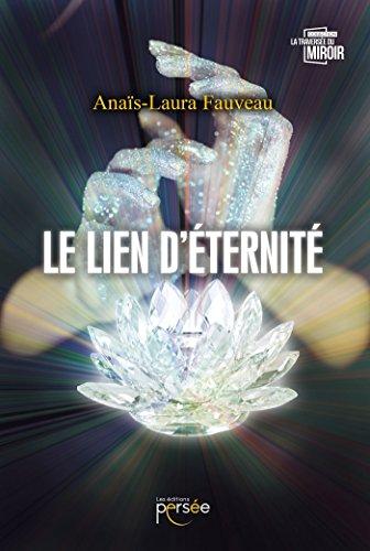 Le Lien d'Eternité par Anaïs-Laura FAUVEAU
