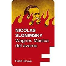 Wagner. Música del averno (Flash Ensayo)
