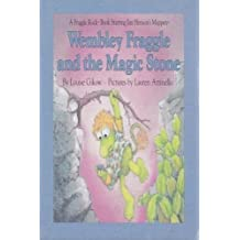 Wembley Fraggle and the Magic Stone by Louise Gikow (1986-09-02)