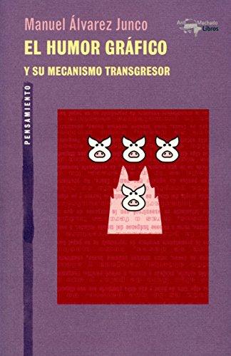 El Humor Gráfico Y Su Mecanismo Transgresor (A. Machado Libros) por Manuel Álvarez Junco