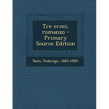 Tre Croci, Romanzo - Primary Source Edition