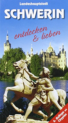 Reiseführer Schwerin: Entdecken und lieben