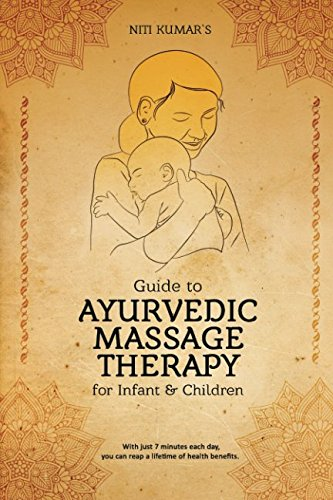 Guide to Ayurvedic Massage Therapy for Infants & Children