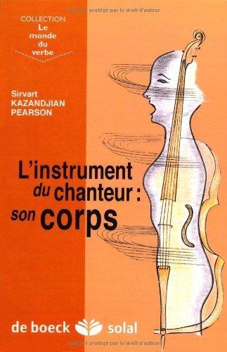 L'instrument du chanteur : son corps de Sirvart Kazandjian Pearson (1 juin 2004) Broché