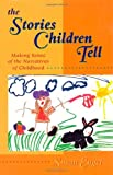 The Stories Children Tell: Making Sense of the Narratives of Childhood