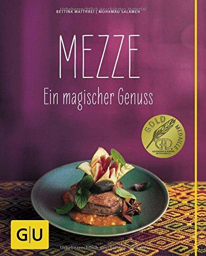 Preisvergleich Produktbild Mezze: Ein magischer Genuss (GU Themenkochbuch)