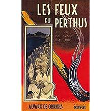 Les feux du Perthus: Journal de l'exode espagnol