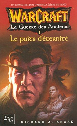 WarCraft : La Guerre des Anciens, Tome 4 - Le Puits d'Eternité par Richard-A Knaak