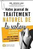Votre journal de traitement naturel de la scoliose (2e édition): Un compagnon quotidien pour 12...