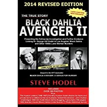 Black Dahlia Avenger II 2014: Presenting the Follow-Up Investigation and Further Evidence Linking Dr. George Hill Hodel to Los Angeles's Black Dahlia and other 1940s LONE WOMAN MURDERS 2nd edition by Hodel, steve (2014) Paperback