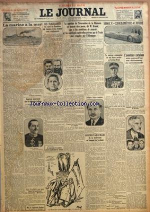 JOURNAL (LE) [No 12513] du 20/01/1927 - LA MARINE A LA MER PAR RAYMOND LESTONNAT - LES FLAGELLANTS DU CURE DE BOMBON HUIT FEMMES ET DEUX HOMMES SONT CONDAMNES - LA QUESTION DE L'EVACUATION DE LA RHENANIE NE SAURAIT ETRE POSEE, DIT M. BRIAND QUE SI LES CONDITIONS DE SECURITE ET LES CONDITIONS MATERIELLES PREVUES PAR LE TRAITE SONT REMPLIES PAR L'ALLEMAGNE - SURPRIS PAR LE MARI DE SA MAITRESSE UN ESPAGNOL TUE LE GENEUR - LE NOUVEAU COMMANDANT DE NOS FORCES NAVALES EN EXTREME-ORIENT - L'AVENTURE C