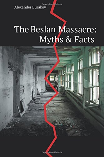 The Beslan Massacre: Myths and Facts