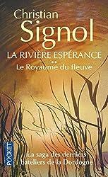 Le Royaume du fleuve (La rivière Espérance, tome 2)