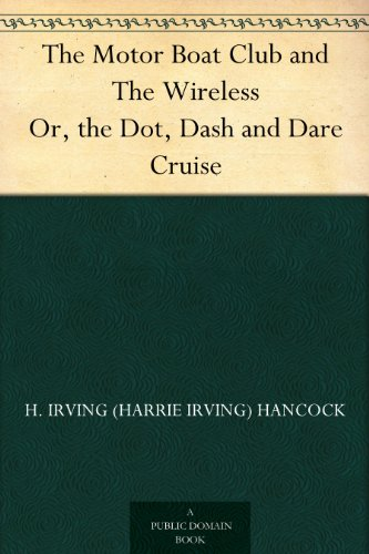 the-motor-boat-club-and-the-wireless-or-the-dot-dash-and-dare-cruise-english-edition