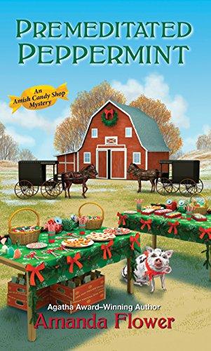 Premeditated Peppermint (An Amish Candy Shop Mystery) eBook: Amanda ...