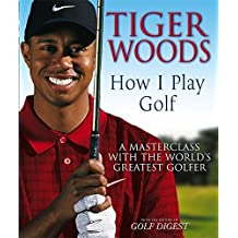 Tiger Woods: How I Play Golf by Tiger Woods (2004-09-02)