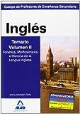 Cuerpo de profesores de enseñanza secundaria. Inglés. Temario. Volumen ii. Fonética, morfosintaxis e historia de la lengua inglesa (Profesores Eso - Fp 2012)