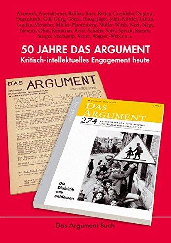 Preisvergleich Produktbild 50 Jahre Das Argument: Kritisch-intellektuelles Engagement heute