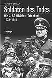 Soldaten des Todes: Die 3 - SS-Division 'Totenkopf' 1933 - 1945 - Charles W Sydnor