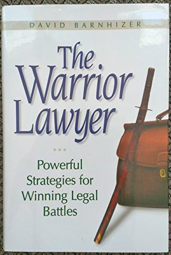 THE WARRIOR LAWYER: Powerful Strategies for Winning Legal Battles