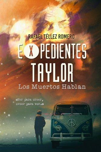 Expedientes Taylor: Los Muertos Hablan: Volume 1