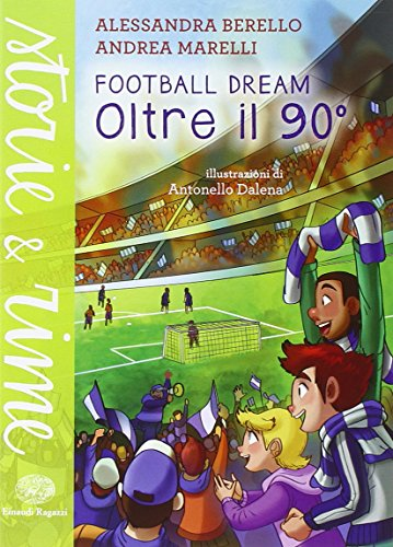 Oltre il 90°. Football dream