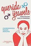 Querida Ijeawele - Como Educar para o Feminismo