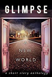 Glimpse: A New World