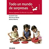 Todo Un Mundo De Sorpresas. Educar Jugando. El Niño De 2 A 5 Años (Guías Para Padres Y Madres)