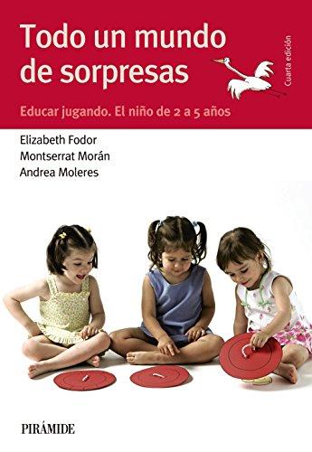 Todo un mundo de sorpresas por Andrea ; Morán, Montserrat ; Fodor, Elizabeth Moleres