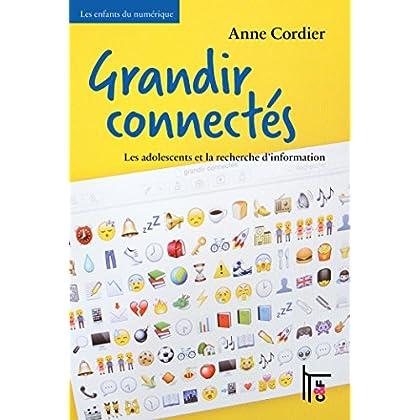 Grandir connectés: Les adolescents et la recherche d'information (Les enfants du numérique)