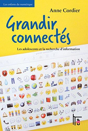Grandir connectés: Les adolescents et la recherche d'information (Les enfants du numérique) par Anne Cordier