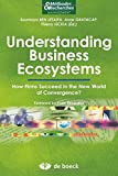 Understanding business ecosystems how firms succeed in the new world of convergence