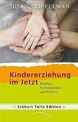 Kindererziehung im Jetzt: Klarheit, Verbundenheit und Präsenz