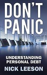 Don't Panic: Understanding Personal Debt by Nick Leeson (2013-09-02)