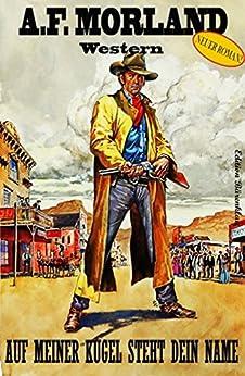 Auf meiner Kugel steht dein Name: Ein Hank Shooter Western