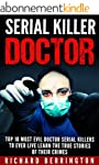 Serial Killers: Top 10 Doctor Serial...