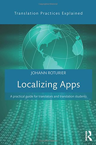 Localizing Apps: A practical guide for translators and translation students (Translation Practices Explained)