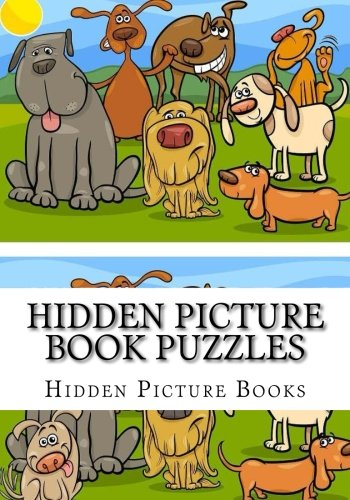 Hidden Picture Book Puzzles: Spot The Difference For Kids and Seniors (Hidden Picture Books For Adults, Kids and Seniors) (Hidden Picture Puzzles)