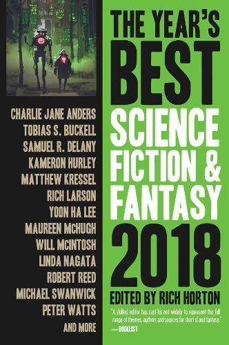The Year\'s Best Science Fiction & Fantasy 2018 Edition (Year\'s Best Science Fiction and Fantasy)