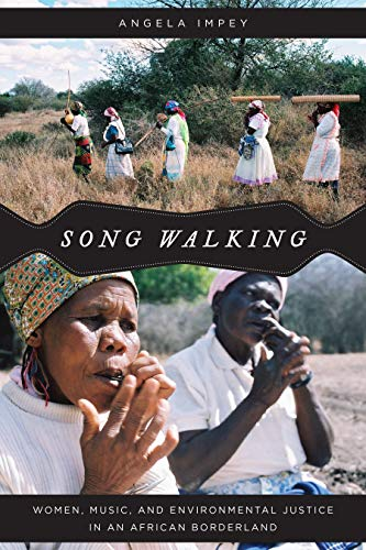 Song Walking: Women, Music, and Environmental Justice in an African Borderland (Chicago Studies in Ethnomusicology) (English Edition)