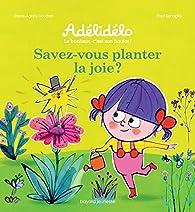 Les graines de la joie, ça s'arrose ! par Marie-Agnès Gaudrat