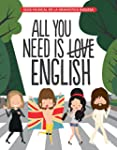 All You Need is English: Guía musical...