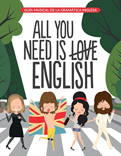 All You Need is English: Guía musical de la gramática inglesa (Autoayuda y superación) por Superbritánico