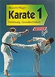 Karate, 1 - Einführung, Grundtechniken - Albrecht Pflüger