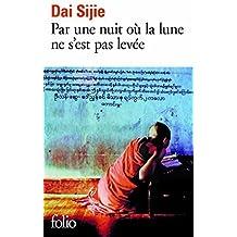 Par une nuit ou la lune: Ne S'est Pas Levee (French Edition) by Sijie Dai (2008-10-30)