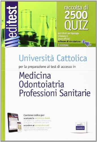 EdiTEST 9. Raccolta 2500 quiz. Università Cattolica medicina e odontoiatria. Per la preparazione ai test di ammissione. Con software di simulazione