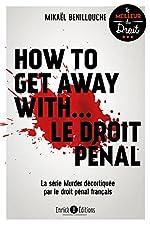 How to get away with... le droit pénal - La série Murder décortiquée par le droit pénal français de Mikaël Benillouche